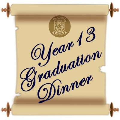 Year 13 Graduation Dinner Thursday 1st Nov 2018